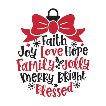 Vector illustration of a Christmas ornament with words such as faith, hope, love, family, joy, blessed, merry, bright.