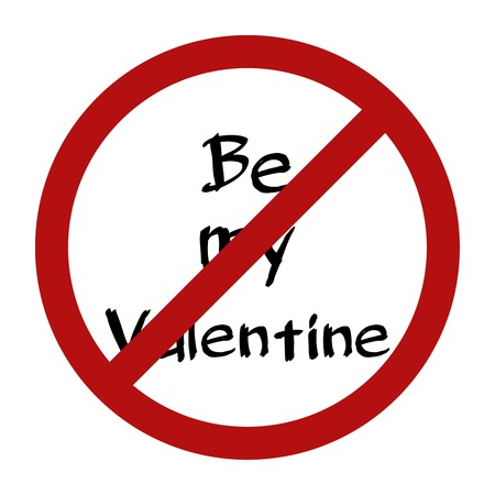 Funny interior sign No Valentine for St.Valentine decorations. Vector illustration isolated on white. Vector