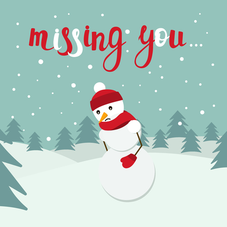 Snowman vector card with Missing you lettering. Sad snow man on winter background with spruce. Vector design illustration. Santa helper. Christmas and New Year theme.