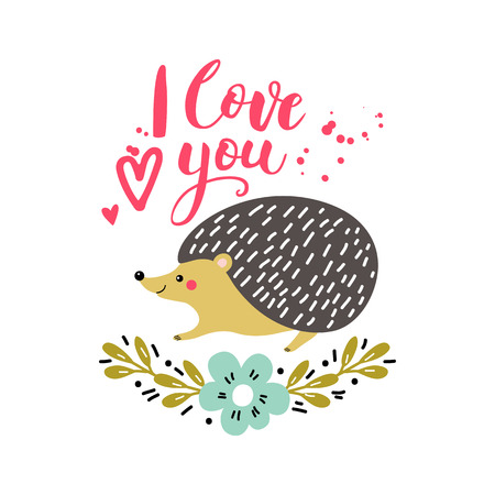 Vector card with cute hedgehog. Illustration for childrens prints, greetings, posters, t-shirt, packaging, invites. Postcard with I love you text. Funny cartoon animal.