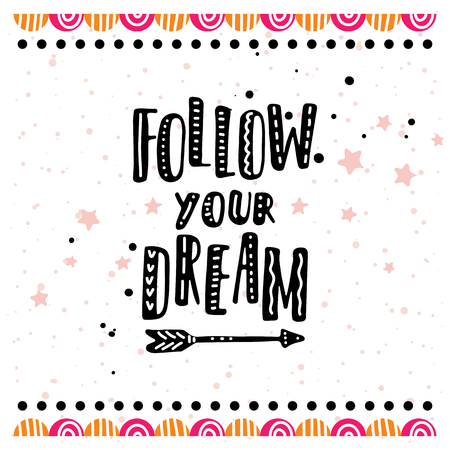 Follow your dream. Postcard or poster with hand drawn lettering. Handwritten decorative illustration.