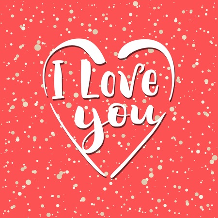 Valentines day card with lettering. I love you. Handwritten lettering. Vector illustration.