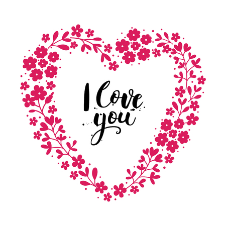 Valentine's day card with lettering. I love you. Floral heart. Handwritten lettering. Vector illustration.