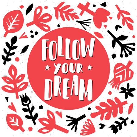 Follow your dream. Postcard or poster with paper floral elements. Abstract floral background. Cutout florals. Vector illustration. Illustration