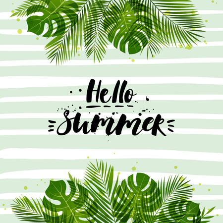 Vector illustration with palm leaves. Hello Summer. Tropical card. Tropical plants. Hand drawn lettering. Summer background with palm leaves.