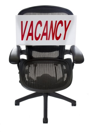 job loss: Ergonomic Office Chair with Vacancy Sign.  Great for unemployment or recruitment issues.  Use Your Own Text!
