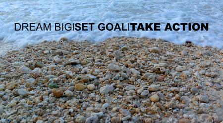 Inspirational motivation quotes - Dream big set goal take action.