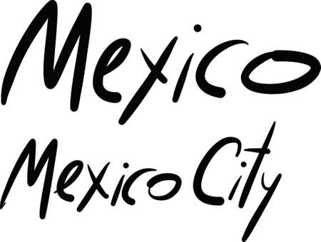 mexico city: Mexico, Mexico City, hand-lettered Country and Capital, handmade calligraphy, vector