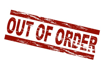 out of order: Stylized red stamp showing the term out of order. All on white background.