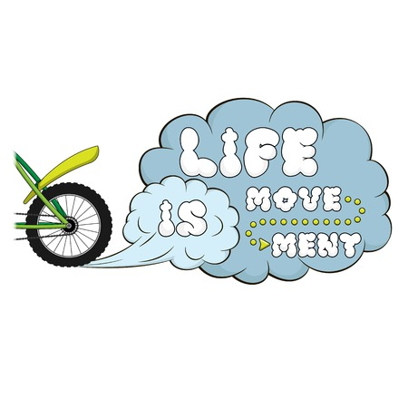 dust cloud: Lettering. Life is movement. Words on dust cloud. Sport theme with bicycle Illustration