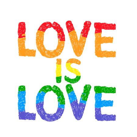 Love is love. Inspirational Gay Pride poster slogan with rainbow spectrum. Vector illustration. Illustration