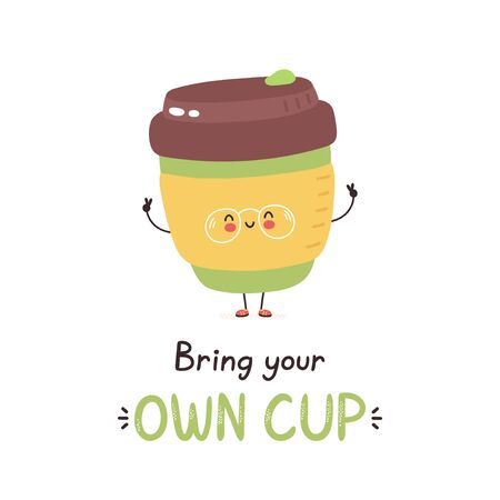 Cute happy reusable coffee mug. Bring your own cup card. Isolated on white background. Vector cartoon character illustration design,simple flat style. Eco reusable cup concept Ilustrace