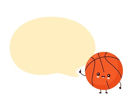 Cute happy smiling basketball ball with speech bubble. Vector flat cartoon character illustration icon design.Isolated on white background. Sport,basketball ball concept