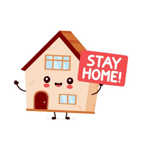 Cute house hold sign Stay home.Vector flat style cartoon character illustration