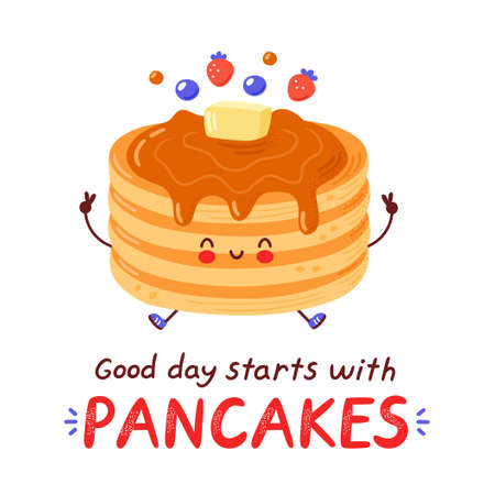 Cute happy funny pancakes. Isolated on white background. Vector cartoon character hand drawn style illustration. Good day starts with pancakes card