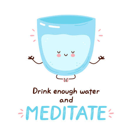 Cute happy funny water glass meditate. Vector cartoon character illustration icon design.Isolated on white background. Drink enough water and meditate card