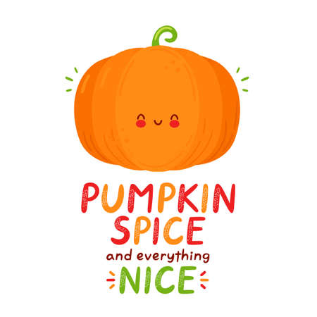 Cute happy funny pumpkin. Isolated on white background. Vector cartoon character hand drawn style illustration. Pumpkin spice and everything nice card Vectores