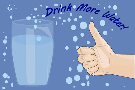 Drink more water! Water glass and hand signs for like. World Water Day. Healthy lifestyle, healthcare, diet concept. Problem with dehydration. Motivational card, poster design. Vector illustration.