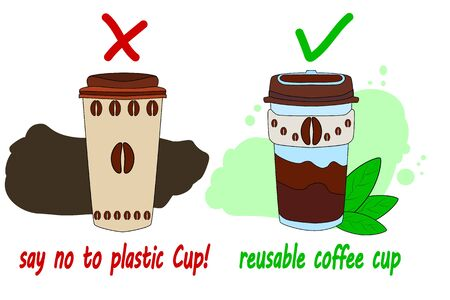 Say No to Plastic cup. Coffee cups isolated on white background. Zero waste. Plastic coffee cup and reusable cup. Bring your own cup. Nature friendly or reusable products concept. Flat design vector