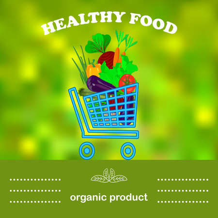 Shopping cart with different vegetables isolated on green blurred effect background. Healthy fresh food marketplace banner. Farmers bio market poster. Eco label of organic products. Think green concept. Stock vector illustration