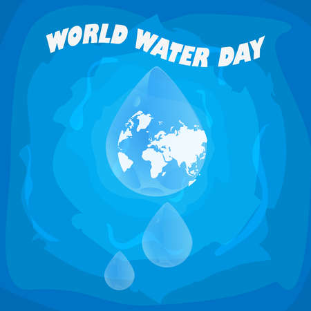 World water day poster. Abstract water drop with a globe inside. Background with text and water. Environmental and ecology concept. Banner for campaign save water. Stock vector illustration Ilustrace