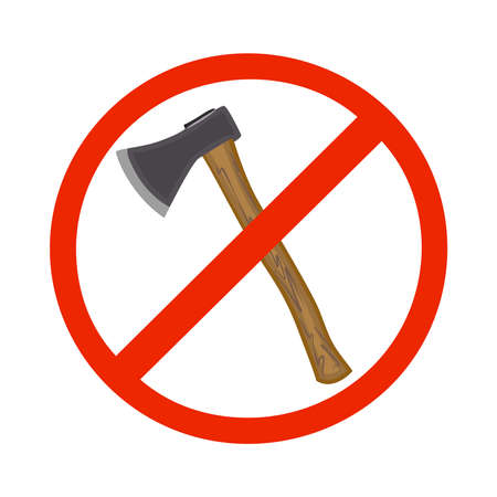 Forbidden sign with axe isolated on white background. No deforestation prohibition. Do not cut down trees. Ax in red crossed out circle. Save forest icon. Stop Ax symbol. Stock vector illustration
