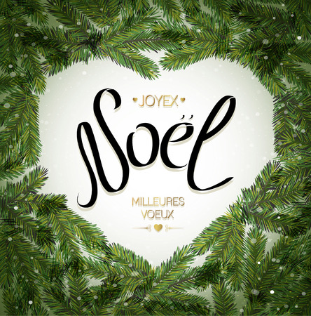 joyeux: Christmas Tree Branches Border. French text for Christmas. Joyeux Noel vector greeting card,. Noel calligraphic lettering text for holiday design Illustration