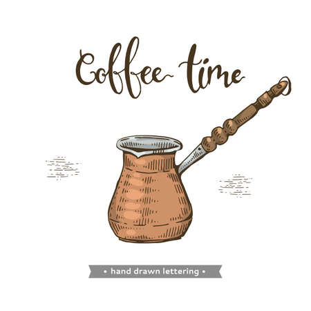 Coffee tool and equipment. Turkish cezve. Coffee time. Hand-drawn lettering. Vector illustration.