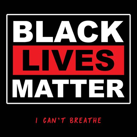 Black Lives Matter Typography,Protest Banner about Human Right of Black People in U.S. America. vector eps10