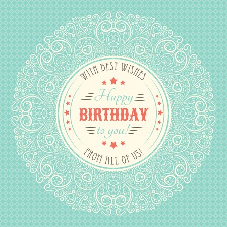 Vintage happy birthday card. Typography letters font type. Vector illustration for your retro holiday design. Decorative beige and blue round lace pattern frame and background. Vector