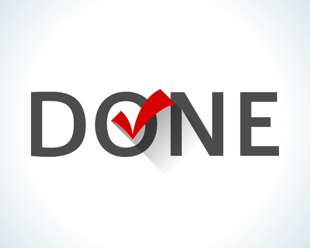 conclude: Word done isolated on white background with a red tick or check mark. Flat design style icon. The sign notifies that the work is finished, the goal is achieved, task is done. illustration