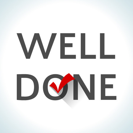 finished: Word well done isolated on white background with a red check mark. Flat design style. Means that the work is finished well, the goal is achieved absolutely, task is done perfectly. illustration