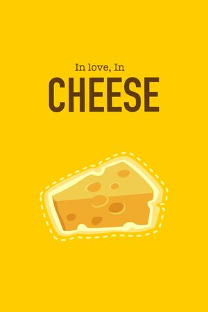 "Cheese Lover concept for business. Advertisement about cheese. Brown color wording are""In love, in cheese"" and Slice of cheese on yellow background"