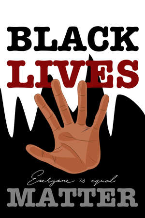 "Black Lives Matter. Dark skin Hand with text "" Black lives matter"" and ""Everyone is equal"" on white and black background.Claim symbol To stop racism in this world."