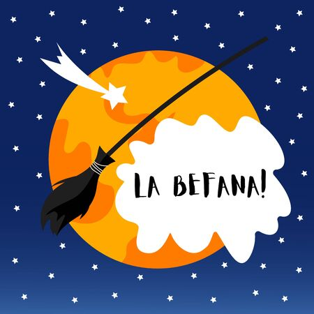 Greeting card with text La Befana. Broom and moon for Happy Epiphany day.