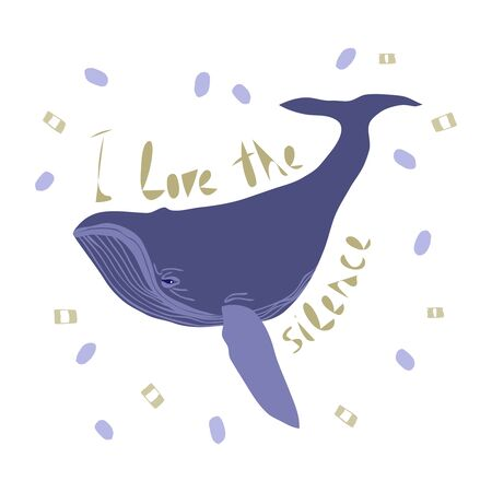 Whale flat hand drawn illustration with inscription I love the silence. Environmental concept for t-shirt, postcard, sticker