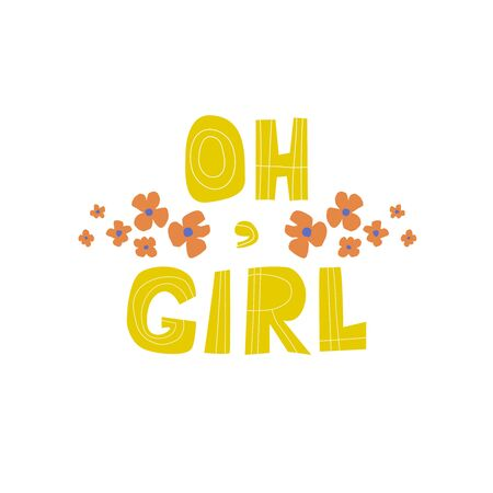 Oh girls cartoon vector lettering. Graphic design element. Can be used as print for poster, t shirt, postcard.
