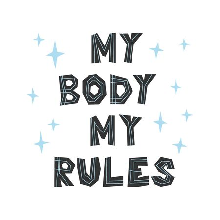 My body my rules handwritten phrase. Body positive concept flat illustration. Motivational inscription is great for poster, banner, t-shirt, postcard, stickers