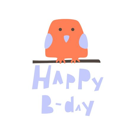 Happy B-day lettering with nestling on the branch in cut-out style. Cute cartoon greeting card for your festive design, banner, sticker, card.