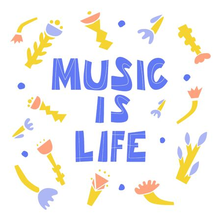 Music Is Life cut-out style lettering with cartoon flowers. Inspirational inscription for banner, sticker, blog, t-shirt, poster.