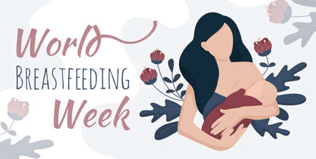 World breastfeeding week 1-7 August, feeding of babies with milk from a females breast. Vector illustration banner of a woman with a baby nursing. Flowers on background. Happy mothers day. Lactation.