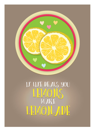 Postcard from a philosophical phrase about life, lemon and lemonade. Lettering, beautiful decorative text. The heart and love. Picture is hand drawing. Illustration