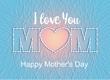 lite: lovely card for a happy mothers day silhouette of the heart in a creative font from thread and nails. Spring vector illustration on lite background.