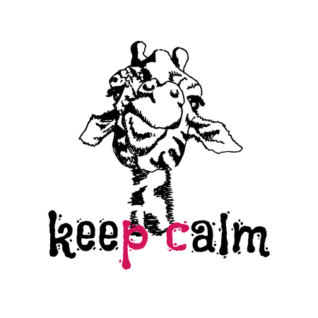 Funny giraffe with a stylish label in the trend of the season. Lettering creative phrase, youth style. Doodle sketch hand drawn on a white background. Keep calm. Illustration