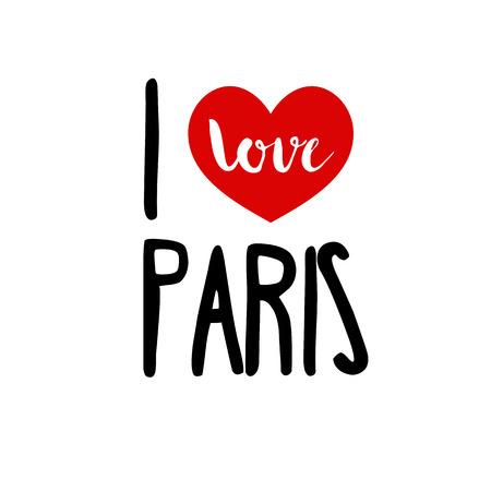 i love paris: I love Paris. Patriotic red heart simple symbol white background. Calligraphic inscription, lettering, hand drawn, vector illustration greeting.