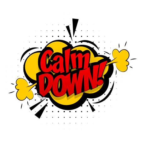 calm down: Comic sound effects pop art style calm down. Sound bubble speech with word calm down comic cartoon expression sounds illustration.