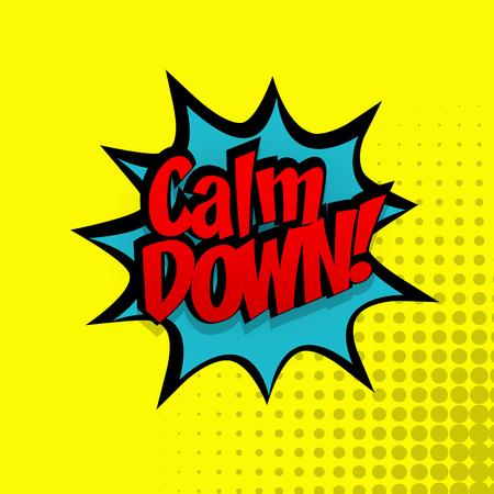 calm down: Comic sound effects pop art style calm down.