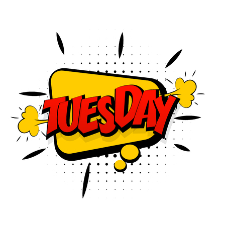 tuesday: Comic yellow sound effects pop art style. Sound bubble speech with word and comic cartoon expression sounds illustration. Lettering tuesday start week. Comics book background template. Illustration