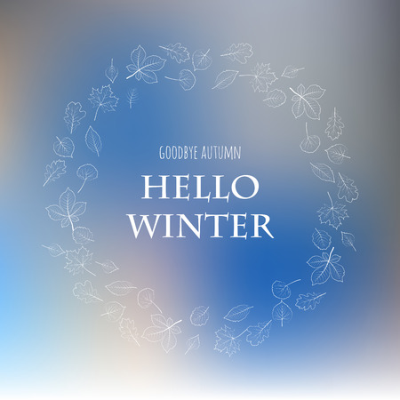 winter season: Hello winter Goodbye autumn. White forest tree leaves  lettering. Card design blue blur background. Season cards, greetings for social media. Holiday . Winter blurred backdrop.