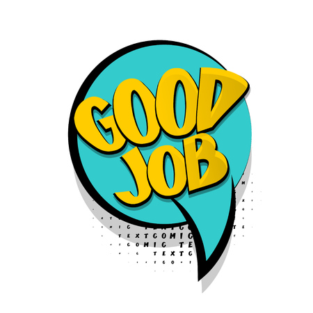 Lettering good job. Comics book balloon. Bubble icon speech phrase. Cartoon exclusive font label tag expression. Comic text sound effects. Sounds vector illustration.